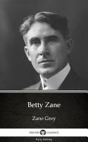 Betty Zane by Zane Grey   Delphi Classics  Illustrated  PDF