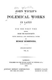 John Wiclif's Polemical Works in Latin: Volume 1, Part 2