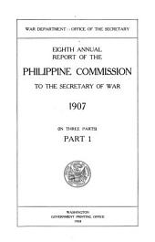 Report of the United States Philippine commission to the secretary of war ...: Volume 1