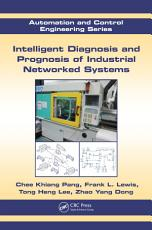 Intelligent Diagnosis and Prognosis of Industrial Networked Systems PDF