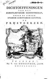 Dichtöeffeningen van het kunstlievende genootschap, onder de spreuk: Studium scientiarum genitrix: Volume 1