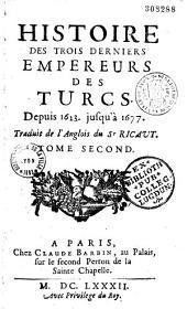 Histoire des trois derniers empereurs des Turcs depuis 1623 jusqu'à 1677
