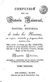 Compendio de la historia universal, ó, Pintura histórica de todas las naciones, 3: su origen, vicisitudes y progresos hasta nuestros días