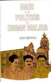 Race and Politics in Urban Malaya