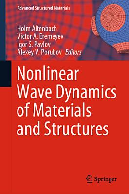 Nonlinear Wave Dynamics of Materials and Structures
