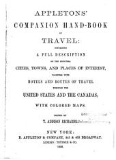 Appletons' Companion Hand-book of Travel: Containing a Full Description of ... the United States and the Canadas : with Colored Maps
