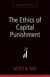 The Ethics of Capital Punishment: A Zondervan Digital Short