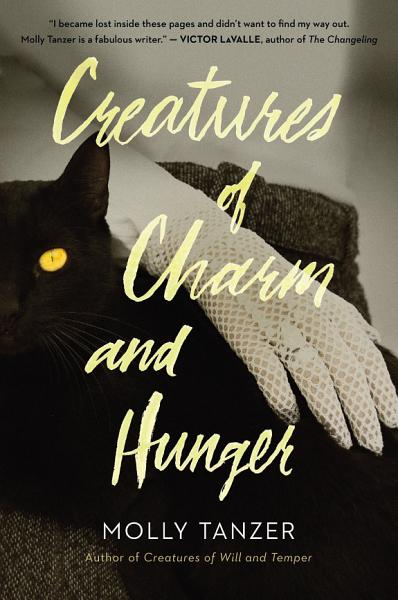 Download Creatures of Charm and Hunger Book