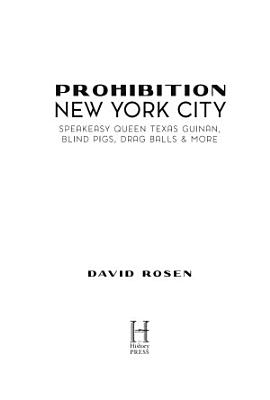 Prohibition New York City  Speakeasy Queen Texas Guinan  Blind Pigs  Drag Balls and More