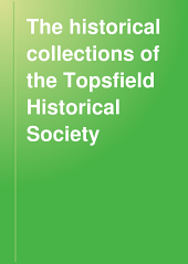 The Historical Collections of the Topsfield Historical Society: Volume 18