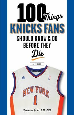 100 Things Knicks Fans Should Know   Do Before They Die PDF