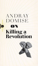 On Killing a Revolution Book