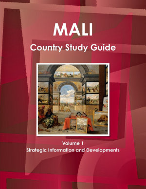 Mali Country Study Guide Volume 1 Strategic Information and Developments PDF