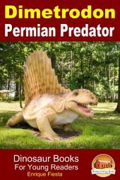Dimetrodon - Permian Predator