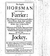The English Horsman and Complete Farrier ... With the Humours of a Smithfield Jockey