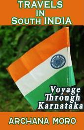 Travels in South India: Voyage through Karnataka