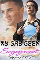 My Gay Geek Engagement (Gay Best Friends Love Story): (My Gay Geek Love Affair Book 2)