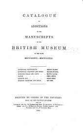 Catalogue of Additions to the Manuscripts in the British Museum in the Years ...