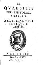 De Quaesitis per Epistolam libri 3