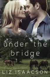 Under the Bridge: An Inspirational Western Romance