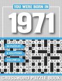 You Were Born In 1971 Crossword Puzzle Book