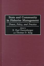 State and Community in Fisheries Management: Power, Policy, and Practice