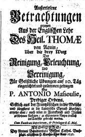 Außerlesene Betrachtungen gezogen aus der englischen Lehr des heil. Thomae von Aquin, über die drey Weeg der Reinigung, Erleuchtung, und Vereinigung