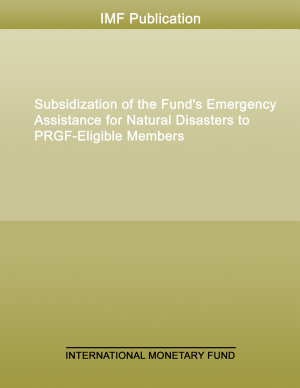 Subsidization of the Fund s Emergency Assistance for Natural Disasters to PRGF Eligible Members