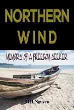Northern Wind  Memoirs of a Freedom Seeker PDF