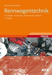 Rennwagentechnik: Grundlagen, Konstruktion, Komponenten, Systeme, Ausgabe 3