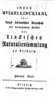 Index Musaei Linckiani oder kurzes systematisches Verzeichniss der vornehmsten St  cke des Linckischen Naturaliensammlung zu Leipzig PDF
