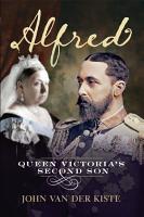 Alfred  Queen Victoria s Second Son PDF