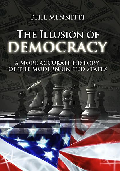 Download The Illusion of Democracy Book