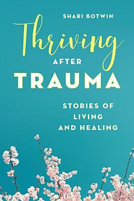 Thriving After Trauma
