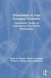 Privatization in Four European Countries: Comparative Studies in Government-third Sector Relationships