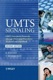 UMTS Signaling: UMTS Interfaces, Protocols, Message Flows and Procedures Analyzed and Explained, Edition 2