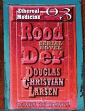 Rood Der: 03: Ethereal Medicine