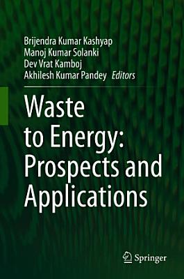 Waste to Energy  Prospects and Applications PDF