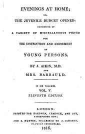 Evenings at Home; Or, The Juvenile Budget Opened:: Consisting of a Variety of Miscellaneous Pieces for the Instruction and Amusement of Young Persons, Volume 5