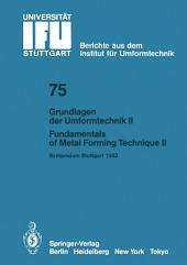 Grundlagen der Umformtechnik — Stand und Entwicklungstrends / Fundamentals of Metal Forming Technique — State and Trends: Vorträge des Internationalen Symposiums Stuttgart, 13./14. Oktober 1983 / Proceedings of the International Symposium Stuttgart, October 13/14, 1983 Teil/, Teil 2