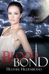 Blood Bond: (Dirty Blood Series #3)