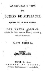 Aventuras y vida de Guzmán de Alfarache: atalaya de la vida humana