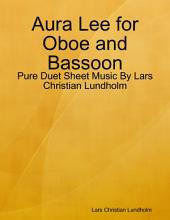Aura Lee for Oboe and Bassoon - Pure Duet Sheet Music By Lars Christian Lundholm