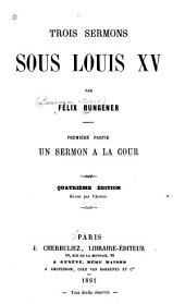 Trois sermons sous Louis XV: Volume1