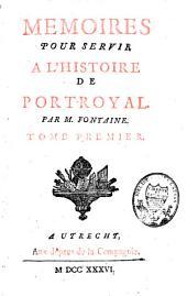 Mémoires pour servir à l'histoire de Port-Royal: Volume1