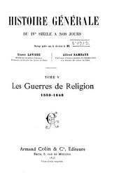 Histoiree générale du IVe siècle à nos jours: Les guerres de religion, 1559-1648
