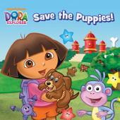 Dora Saves the Puppies (Dora the Explorer)
