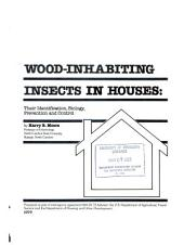 Wood-inhabiting insects in houses: their identification, biology, prevention, and control