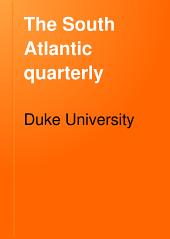 The South Atlantic Quarterly: Volume 10