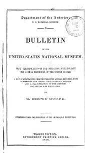 ... Classification of the Collection to Illustrate the Animal Resources of the United States: A List of Substances Derived from the Animal Kingdom, with Synopsis of the Useful and Injurious Animals and a Classification to the Methods of Capture and Utilization